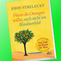 JOHN STRELECKY | Wenn du Orangen willst, such nicht im Blaubeerfeld (Buch)