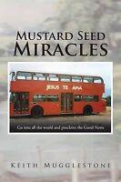 (Very Good)-Mustard Seed Miracles (Paperback)-Mugglestone, Keith-1504936639