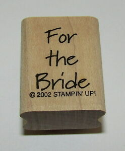 For The Bride Rubber Stamp New Stampin Up Mini Wood Mounted Wedding Shower