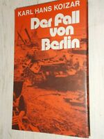 Karl Hans Koizar - Der Fall von Berlin