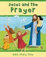 Piper, Sophie, Jesus and the Prayer (Bible Story Time), Like New, Hardcover