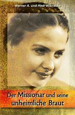 Der Missionar und seine unheimliche Braut. Wienecke, Andreas 9783734550454.#