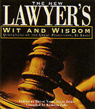 The New Lawyer's Wit And Wisdom: Quotations On The Legal Profession