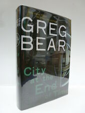 City at the End of Time by Greg Bear Signed 1st Edition  (2009, Hardback)