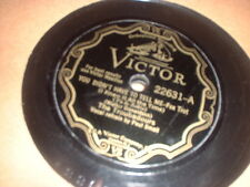 78RPM Victor 22631 Nat Shilkret + Troubadours, U Didnt Have 2 Tell/With All My V