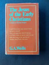 More details for the jesus of the early christians.hb with dj. g a wells 1971