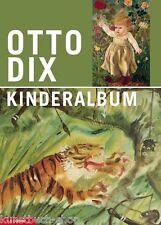 Fachbuch Otto Dix, Kinderalbum, Kinderalben und Kindergemälde, viele Bilder, NEU