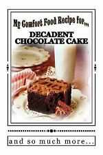 Blank Books by Cover Creations: My Comfort Food Recipe for DECADENT CHOCOLATE...