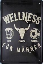 Blechschild Schild 20x30 cm - Wellness für Männer Bier Fussbal Fleisch Freunde