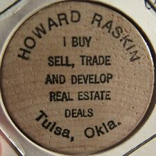 Vintage Howard Raskin Real Estate Tulsa, OK Wooden Nickel - Token Oklahoma