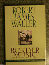 Border Music by Robert James Waller HardCover 1995