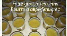 FAIRE GROSSIR LES SEINS-BEURRE D'AKPI FENUGREC-+/-200GR-
