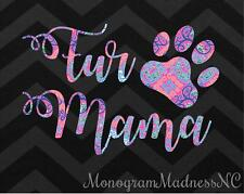 "5"" FUR MAMA MOM DOG CAT PET VINYL DECAL STICKER LAPTOP YETI CAR CUP MACBOOK"