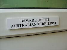 Australian TERRIERIST Door / Gate Funny Dog Sign
