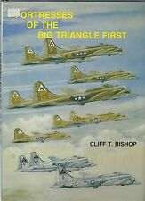FORTRESSES OF THE BIG TRIANGLE FIRST, NEW BOEING B-17 WW2 BOOK  /  On Sale
