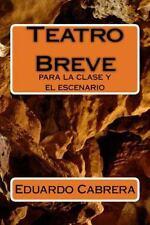 Teatro Breve : Para la Clase y el Escenario: By Cabrera, Eduardo