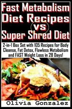 Fast Metabolism Diet Recipes vs. Super Shred Diet : 2-In-1 Box Set with 105...