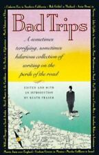 Bad Trips: A Sometimes Terrifying, Somet