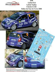 DECALS 1/18 REF 2339 CITROEN C2 R2 LAFONT TOUR DE CORSE 2008 WRC RALLYE RALLY