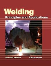 Welding: Principles and Applications by Larry Jeffus, 7th Edition (Hardcover)
