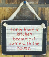 Funny Kitchen Saying Hanging Wall Sign Plaque Primitive Rustic Lodge Cabin