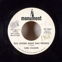 """Carl Vaughn Jimmy Jacob Old Lovers Make Bad Friends 7"""" 45 Monument WLP promo VG+"""