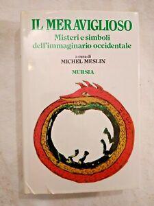 IL MERAVIGLIOSO di Meslin 1988 Mursia misteri e simboli immaginario occidentale