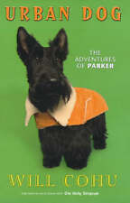 URBAN DOG: THE ADVENTURES OF PARKER., Cohu, Will., Used; Very Good Book