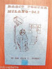 Adesivo sticker vintage RADIO POTER MILANO 94.3 FM AD OGNI COSTO E OVUNQUE vendo