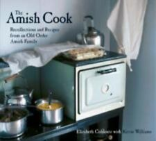 The Amish Cook: Recollections and Recipes from an Old Order Amish Family, Elizab