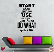 Wall Stickers Vinyl Decal Start Where You Are Use What You Can (z1978)
