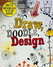Draw, Doodle, Design (Drawing Books) by Parragon Books