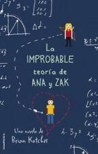 Improbable teoria de Ana y Zak, La (Spanish Edition) by Brian Katcher in Used -
