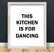 A4 Kitchen Is For Dancing Typography Print Wall Art Quote Gift Home UNFRAMED