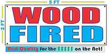WOOD FIRED BANNER Sign NEW