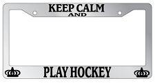 Chrome License Plate Frame Keep Calm And Play Hockey Auto Accessory Novelty
