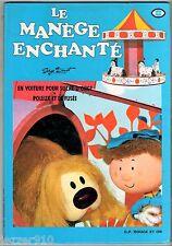 LE MANEGE ENCHANTE n°1 - POLLUX ET LA FUSEE/SUCRE-D'ORGE - 1983 GP ROUGE & OR
