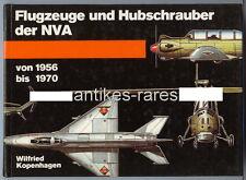 Flugzeuge und Hubschrauber der NVA von 1956-1970 von Wilfried Kopenhagen 1988