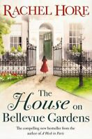 The House on Bellevue Gardens By Rachel Hore. 9781471130793