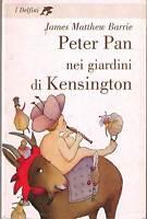 Peter Pan nei giardini di Kensington -James M. Barrie- Libro nuovo in offerta !