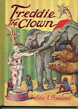 Freddie The Clown Book John A. Hopwood 1930 Rare Scarce Children's Title GD-FR
