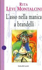 L'asso nella manica a brandelli. Saggio di Rita Levi Montalcini - Ed. B&C