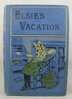 Elsie's Vacation and After Events by Martha Finley (The Elsie Books)
