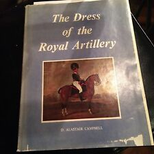 THE DRESS OF THE ROYAL ARTILLERY BY D. ALASTAIR CAMPBELL