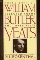 Selected Poems and Three Plays of William Butler Y