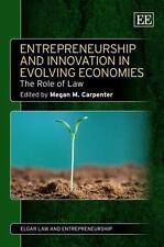 Entrepreneurship and Innovation in Evolving Economies: The Role of Law (Elgar