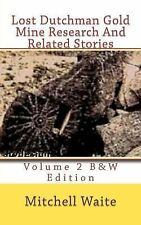 Lost Dutchman Gold Mine Research And Related Stories Volume 2 B&W edition: Black