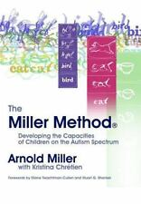 The Miller Method (R): Developing the Capacities of Children on the Autism Spect
