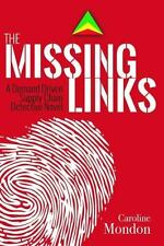 The Missing Links: A Demand Driven Supply Chain Detective Novel (Paperback or So