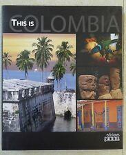 THIS IS COLOMBIA - EDICIONES GAMMA PUBLICATION 2011